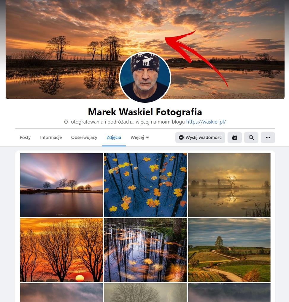 Obraz przedstawiający, jak wygląda profil Facebookowy autora portalu fotograficznego Marka Waśkiel.